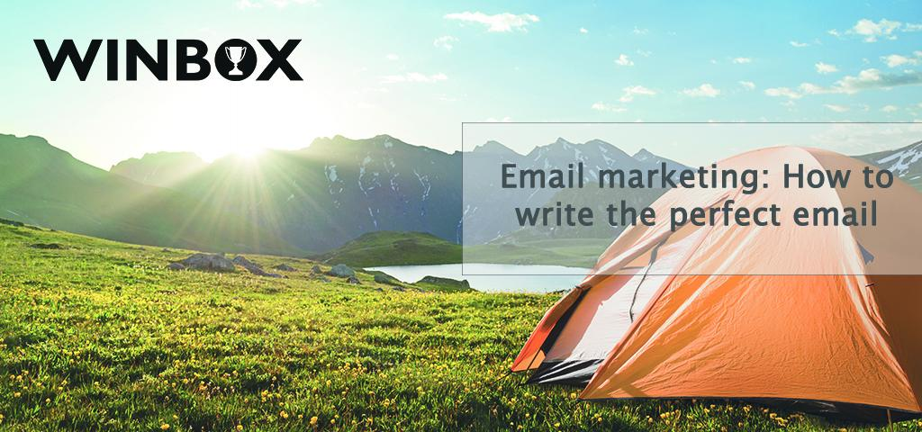 EMAIL MARKETING: HOW TO WRITE THE PERFECT EMAIL