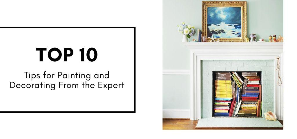 Top 10 Tips for Painting and Decorating from the Expert